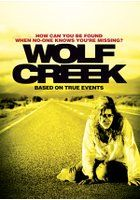 Wolf Creek - A trio set out on a vacation of a lifetime, hiking to Wolf Creek National Park to see a mysterious meteor crater. Back to the car it won't start and they are stranded. Eventually a truck comes and tows them to safety!!! What follows is horrific. One of the most frightening movie I have seen. What's more disturbing is its based on a true story!!! Get your cushion ready to hide behind x x x