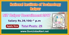 NIT Raipur Recruitment 2017 - Hiring 29 Assistant Professor Posts, Salary Rs.39,100/- : Apply Now !!!  The National Institute of Technology Raipur – NIT Raipur Recruitment 2017 has released an official employment notification inviting interested and eligible candidates to apply for the positions of Assistant Professor in Architecture, Biomedical Engineering, Computer Science & Engineering, Electrical Engineering, Electronics & Telecommunications, Humanities & Social Scien