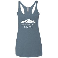 Adventure Hike Travel Next Level Ladies' Triblend Racerback Tank - Adventure Hike Travel Adventure Clothing, Adventure Outfit, Camping And Hiking, Hiking Gear, Hiking Shirts, Mountain Hiking, Racerback Tank, Tanks, Athletic Tank Tops