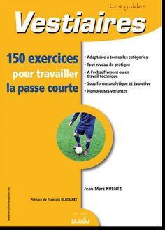 150 EXERCICES POUR TRAVAILLER LA PASSE COURTE - 2011 - 1FO.KUE
