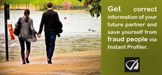 Get Correct Information Of Your Future Partner And Save Yourself From Fraud People Via Instant Profiler.