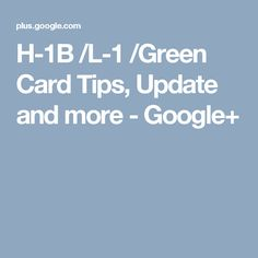 7 Best H1B Extension, transfer ,Greencard support group