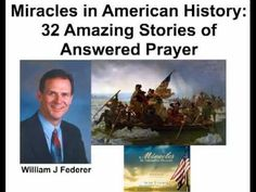 Miracles in American History - 32 Amazing Stories, Guest: William J Federer