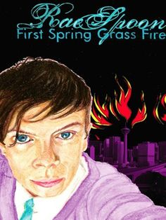 First Spring Grass Fire by Rae Spoon