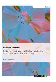 Softwareverteilung und Systeminstallation - Methoden, Verfahren und Tools. GRIN http://grin.to/xi8yr Amazon http://grin.to/7kuXp