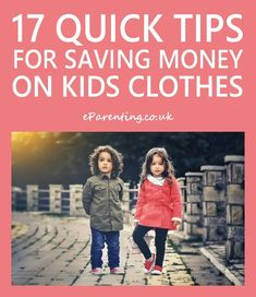 17 Quick Tips for Saving Money on Children's Clothes #moneysavingtips #savingmoney #childrensclothes #childrensclothing #babyclothes