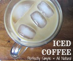 Perfectly Simple & Natural Iced Coffee. Here to give you a little motivation this morning, 3 ingredients & make ahead convenience so you just pour & enjoy!