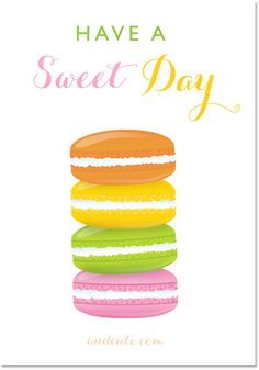Macarons Have a Sweet Day Printable at andcute.com