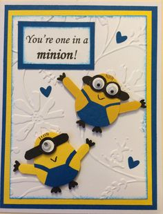 "Customizable 3D Minion card,  ""You're one in a minion"", embossed background, blue and yellow cardstock, googly eyes, Stamping Up Owl Punch"