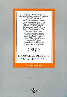 Manual de derecho constitucional / Miguel Agudo Zamora ... [et al.] Madrid : Tecnos, 2016