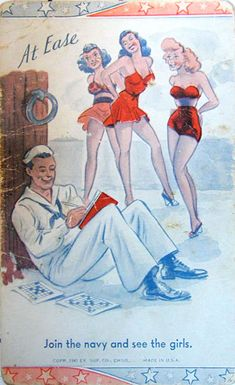 """""""At Ease - Join the Navy and see the girls"""" ~ WWII sailor and pin-ups poster for Navy recruitment, 1941."""