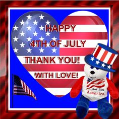 Show your appreciation with this cute teddy and your love! Free online Of July Thanks ecards on of July Happy4th Of July, Month Of July, July 4th, 4th Of July Images, July Quotes, Happy July, God Bless America, Funny Cards, Thankful