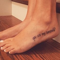 "My fresh ""you are my sunshine"" foot tattoo"