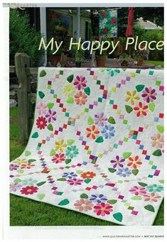 Beth Ferrier's My Happy Place  I love the idea of a Happy Place, and this quilt gives the idea credence.