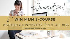 Win! Deelname aan mijn e-course: 'Positioneer Én Presenteer Jezelf Als Merk'