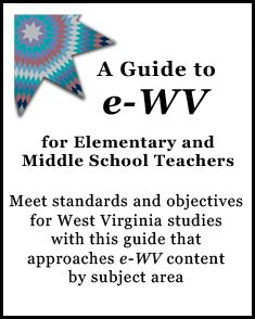 e-WV   The West Virginia Encyclopedia Virginia Studies, West Virginia History, History Education, Teaching History, Wv State, National History, Middle School Teachers, Eighth Grade, Social Studies