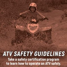 Enroll in a certification program to learn how to properly and safely operate an Visit The American Academy of Pediatrics at for more information, and find more tips at go. Usa Gov, American Academy Of Pediatrics, Injury Prevention, Safety Tips, Public Health, Atv, Certificate, Weather, Learning