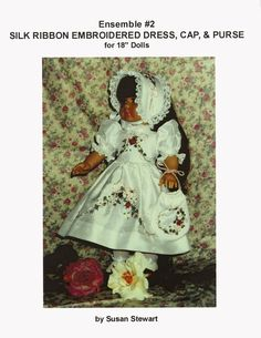 Silk Ribbon Embroidered Doll Dress, Cap, Purse Pattern for 18 Inch American Girl Dolls - SSD-0002. $8.95, via Etsy.