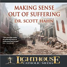 Making Sense Out of Suffering Dr Scott Hahn Free Preview This was very inspirational! Dr. Hahn does a masterful job of highlighting how suffering is a part of our redemptive plan. Joan - Lima, OH #Catholic