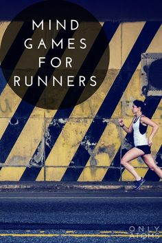 Mind Games and Mental Training for Runners