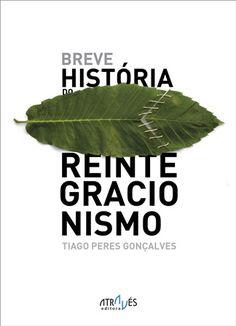 Breve história do reintegracionismo / Tiago Peres Gonçalves - [Ourense?] : Através editora, 2014