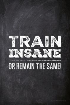Train insane or remain the same! Motivational Poster #Design. Design B
