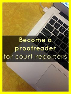 Working from home as a court transcript proofreader…