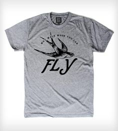 Why walk when you can fly tee.