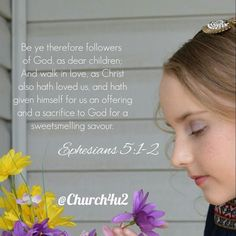 Ephesians 5:1-2 Be ye therefore followers of God as dear children; And walk in love as  http://ift.tt/2aFdfDkpic.twitter.com/hJhQWFxbbz  Ephesians 5:1-2 Be ye therefore followers of God as dear children; And walk in love as  http://ift.tt/2aFdfDk http://pic.twitter.com/hJhQWFxbbz