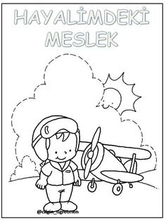 Meslekler Colouring Pages, Coloring Pages For Kids, Worksheets, Pilot, Preschool, Projects To Try, Education, Photo And Video, Cards