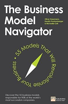 The Business Model Navigator: 55 Models That Will Revolutionise Your Business by Oliver Gassmann, http://www.amazon.com/dp/B00PFZ9I8A/ref=cm_sw_r_pi_dp_.Qq8ub0FB53Z3