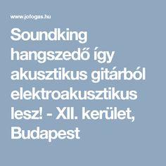 Soundking hangszedő így akusztikus gitárból elektroakusztikus lesz! - XII. kerület, Budapest