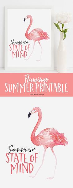 Cute watercolor flamingo summer printable. Summer is a state of mind. Yes!