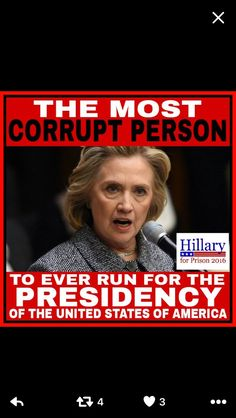 Hillary Clinton , the MOST CORRUPT person to ever run for the Presidency of the United States of America!