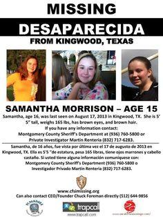 8/17/2013: SAMANTHA MORRISON, 16, was last seen on August 17, 2013 in Kingwood, TX.