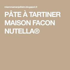 PÂTE À TARTINER MAISON FACON NUTELLA®