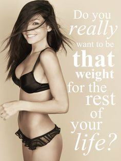 lose weight!