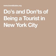 Do's and Don'ts of Being a Tourist in New York City