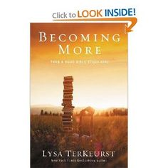 Becoming More Than a Good Bible Study Girl: Lysa TerKeurst: 9780310338802: Amazon.com: Books