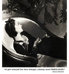 """Gabrielle Chanel-""""A girl should be two things: classy and fabulous"""""""