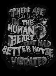 There are strings in the human heart that had better not be vibrated | Dickens Type