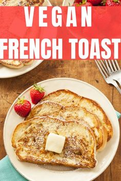 Perfect vegan french toast made with simple ingredients found in your pantry. Gluten-free option and easy to make without the need for eggs.