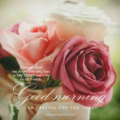 and I am praying for you today - you will make it with God's help! mewe @ a_little_perspective Good Morning Bible Verse, Happy Good Morning Quotes, Good Morning Thursday, Good Morning Beautiful Quotes, Morning Greetings Quotes, Morning Inspirational Quotes, Morning Verses, Morning Qoutes, Morning Messages