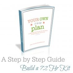 A step by step guide to build a 72 hour kit.