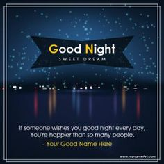 Create good night sweet dreams greetings card online free. Night sky scene beautiful good night image with quotes and you can write your name this picture.