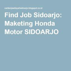 Find Job Sidoarjo: Maketing Honda Motor SIDOARJO