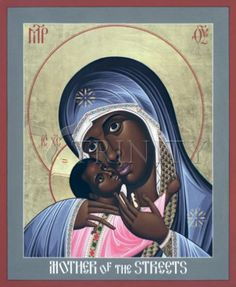 """Mother of God: Mother of the Streets   Catholic Christian Religious Art - Icon by Br. Robert Lentz, OFM - From your Trinity Stores crew, """"Hooray for Black Images of Holiness!"""""""
