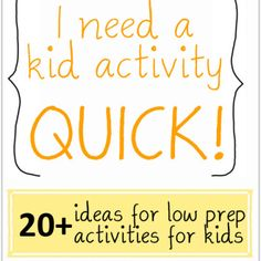 Inside Activities for Kids - Quick and Low Prep!