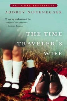 The Time Traveler's Wife by Audrey Niffenegger    Such a good book.