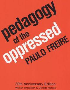 Pedagogy of the Oppressed, Paulo Friere